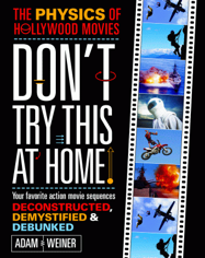 Book Cover for Don't Try This at Home! The Physics of Hollywood Movies